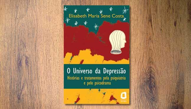 """Cubierta """"O universo da depressão – Histórias e tratamentos pela psiquiatria e pelo psicodrama"""" :: Mada Elek"""