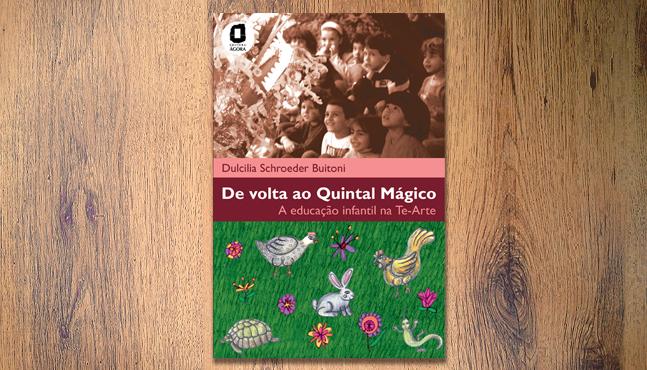 """""""De volta ao quintal mágico – A educação infantil na Te-Arte"""" :: Mada Elek"""